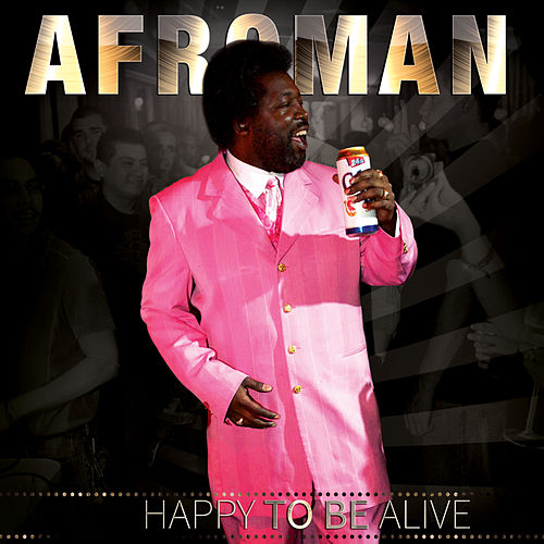 Happy to Be Alive by Afroman
