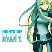 Nightcore Presents Ryan T. von Various Artists