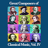Play & Download Great Composers of Classical Music, Vol. IV by Various Artists | Napster