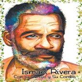 Ismael Rivera Con Cortijo y Su Combo by Ismael Rivera