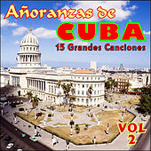 Añoranzas de Cuba Vol. Ii by Various Artists