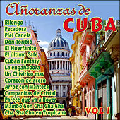 Añoranzas de Cuba Vol. I by Various Artists