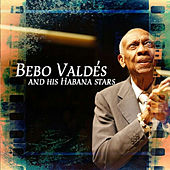 Play & Download Bebo Valdés And His Havana Stars by Bebo Valdes | Napster