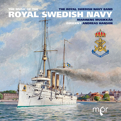 Play & Download The Music of the Royal Swedish Navy by Royal Swedish Navy Band | Napster