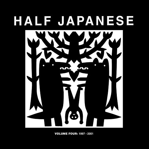 Play & Download Volume 4: 1997 - 2001 by Half Japanese | Napster