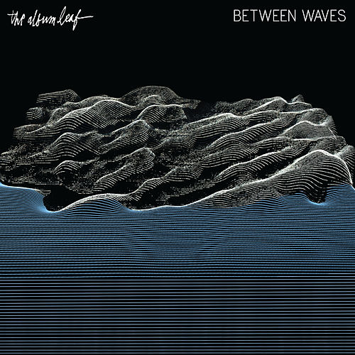 Between Waves by The Album Leaf