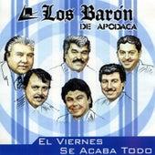 El Viernes Acaba Todo by Los Baron De Apodaca
