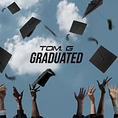 Graduated by Tom G
