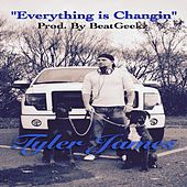 Play & Download Everything Is Changin by Tyler James | Napster