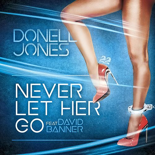 Never Let Her Go (feat. David Banner) von Donell Jones