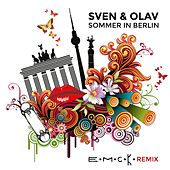 Play & Download Sommer in Berlin (E.M.C.K. Remix) by Sven & Olav | Napster