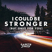 Play & Download I Could Be Stronger (But Only For You) by Gareth Emery | Napster