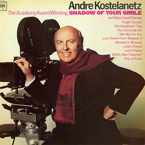 The Shadow of Your Smile & Other Great Themes by Andre Kostelanetz & His Orchestra