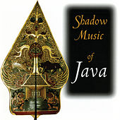 Shadow Music Of Java by Hardo Budoyo Ensemble