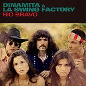 Play & Download Rio Bravo by Dinamita | Napster