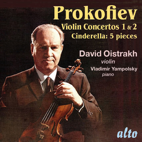 Play & Download Prokofiev: Violin Concertos 1 & 2; Five Pieces from Cinderella by David Oistrakh | Napster