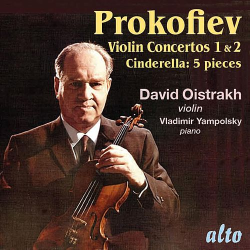 Prokofiev: Violin Concertos 1 & 2; Five Pieces from Cinderella by David Oistrakh