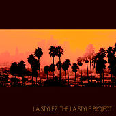 Play & Download The LA Style Project by Various Artists | Napster