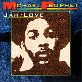 Play & Download Jah Love by Michael Prophet | Napster