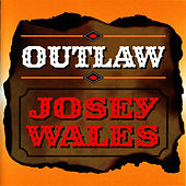 Play & Download Outlaw by Josey Wales | Napster
