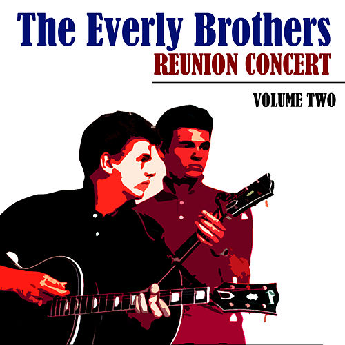 Reunion Concert -  Volume Two by The Everly Brothers
