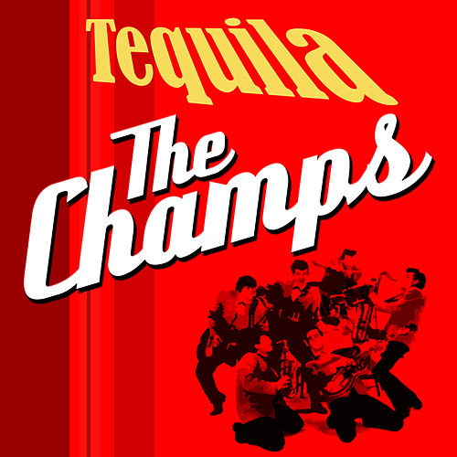 Play & Download Tequilla - The Champs by The Champs | Napster
