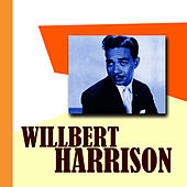 Play & Download Wilbert Harrison by Wilbert  Harrison | Napster