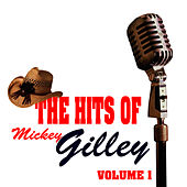 The Hits Of Mickey Gilley Volume 1 by Mickey Gilley