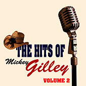 The Hits Of Mickey Gilley Volume 2 by Mickey Gilley