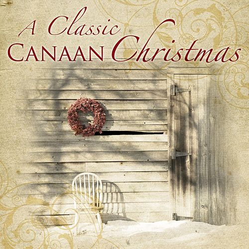 A Classic Canaan Christmas [Canaan Country Christmas] von Various Artists