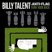 Play & Download Turn Your Back w/ Anti-Flag by Billy Talent | Napster