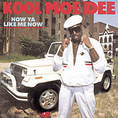 Play & Download How Ya Like Me Now by Kool Moe Dee | Napster