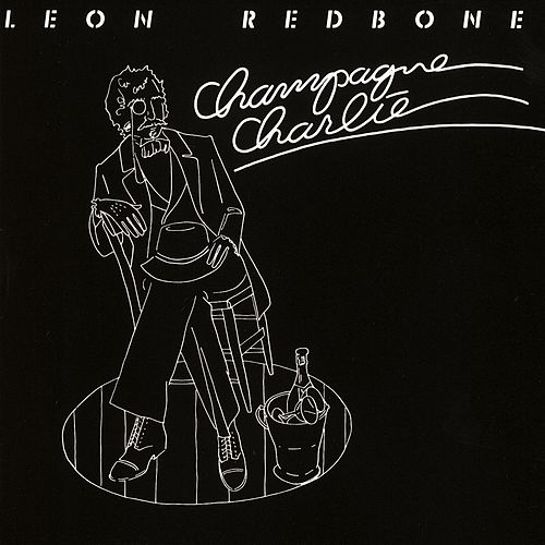 Play & Download Champagne Charlie by Leon Redbone | Napster