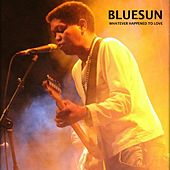 Play & Download Whatever Happened to Love by Blue Sun | Napster