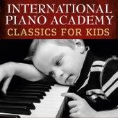 Classics for Kids von International Piano Academy
