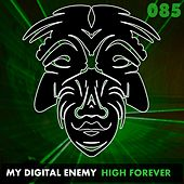 Play & Download High Forever by My Digital Enemy | Napster