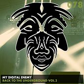 Play & Download Back To The Underground, Vol. 2 - Single by My Digital Enemy | Napster