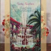 Funky Fountain von Barbra Streisand