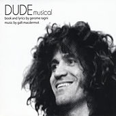 Dude Musical by Galt MacDermot