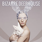 Play & Download Bizarre Deephouse by Various Artists | Napster
