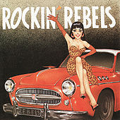 Play & Download Rockin' Rebels by The Rockin' Rebels | Napster
