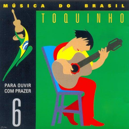 Play & Download Música do Brasil, Vol. 6 (Para Ouvir Com Prazer) by Toquinho | Napster