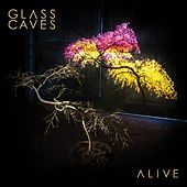 Play & Download Alive by Glass Caves | Napster