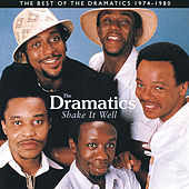 Shake It Well: The Best Of The Dramatics 1974 - 1980 von The Dramatics