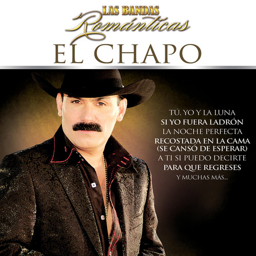 Play & Download Las Bandas Románticas by El Chapo De Sinaloa | Napster