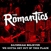 Play & Download Daydream Believer / We Gotta Get out of This Place by The Romantics | Napster