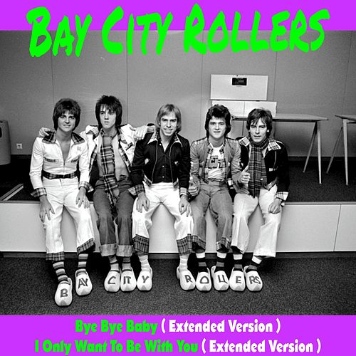 Bye Bye Baby (Extended Version) de Bay City Rollers