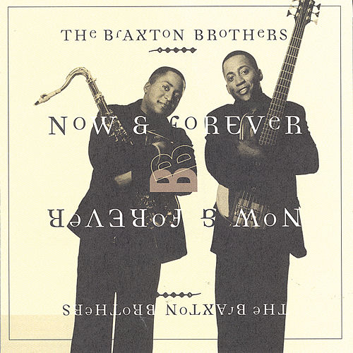 Play & Download Now And Forever by The Braxton Brothers | Napster