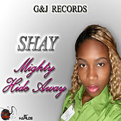 Play & Download Mighty Hide Away by Shay | Napster