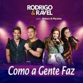 Como a Gente Faz (Ao Vivo) de Rodrigo & Ravel